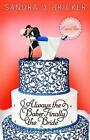 Always the Baker, Finally the Bride: Another Emma Rae Creation by Sandra D Bricker (Paperback / softback, 2013)