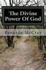 The Divine Power of God by Renardo Irin McCray (Paperback / softback, 2014)