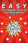 Easy Crossword Puzzles for Beginners - Volume 4 by Will Smith (Paperback / softback, 2016)