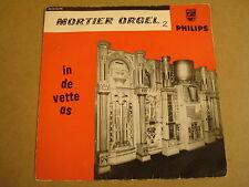 ORGAN 45T EP / MORTIER ORGEL - IN DE VETTE OS