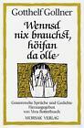 Wennsd nix brauchst, höifan da olle von Gotthelf Gollner (1988, Gebundene Ausgabe)