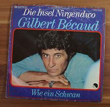 """Single 7"""" Vinyl Gilbert Becaud - Die Insel Nirgendwo / Wie ein Schwan 1978"""