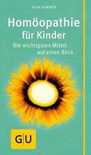 Homöopathie für Kinder, Die wichtigsten Heilmittel 2015/16 GU Ratgeber S. Sommer