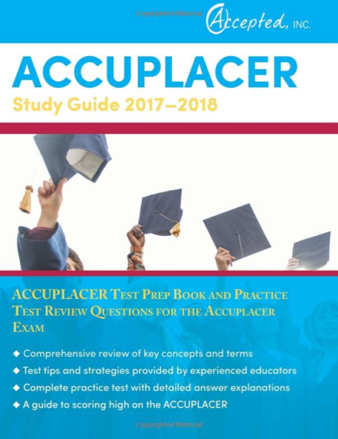 Accuplacer Study Guide 2017-2018: Accuplacer Test Prep Book and Practice Test Re