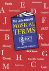 The Little Book of Musical Terms by Music Sales Corporation (Paperback, 1999)