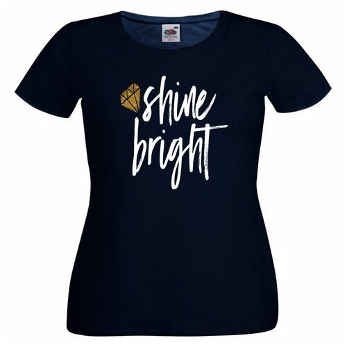 Shine Bright Ladies PRINTED T-SHIRT Text Diamond