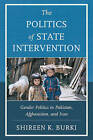 The Politics of State Intervention: Gender Politics in Pakistan, Afghanistan, and Iran by Shireen Burki (Paperback, 2015)