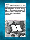 A Handy-Book of Privy Council-Law: 1. Ecclesiastical Cases. 2. Patent Cases: Dedicated to the Right Honourable Baron Hatherley. by Gale, Making of Modern Law (Paperback / softback, 2011)