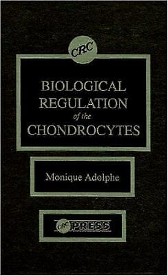 Biological Regulation of the Chondrocyte by Adolphe, Monique