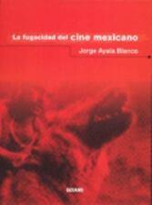 LA Fugacidad Del Cine Mexicano (Spanish Edition), , Ayala, Jorge Blanco, Good, 2