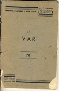 OUVRAGE-MARQUES-POSTALES-1698-A-1876-DUBUS-LE-VAR-64-PAGES-1949-YVERT-ET-TELLIER