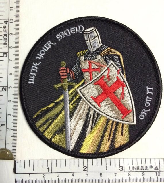 WITH YOUR SHIELD or on it TEMPLAR KNIGHTS patch CRUSADER military MORALE