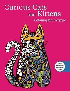 Creative Stress Relieving Adult Coloring Book Curious Cats And Kittens For Everyone By Skyhorse Publishing Staff 2016 Paperback
