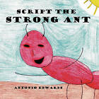 Script the Strong Ant by Antonio Edwards (Paperback, 2011)