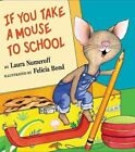 If You Take a Mouse to School by Laura Joffe Numeroff (Hardback, 2002)