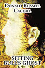 Sitting Bull's Ghost by Donald Russell Caudill (Paperback / softback, 2010)