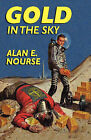 Gold in the Sky by Alan E Nourse (Paperback / softback, 2008)
