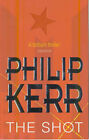 The Shot by Philip Kerr (Paperback, 2000)