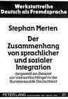 Der Zusammenhang von sprachlicher und sozialer Integration von Stephan Merten (1988, Taschenbuch)
