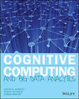 Cognitive Computing and Big Data Analytics: Implementing Big Data Machine Learning Solutions by Marcia Kaufman, Adrian Bowles, Judith Hurwitz (Paperback, 2015)