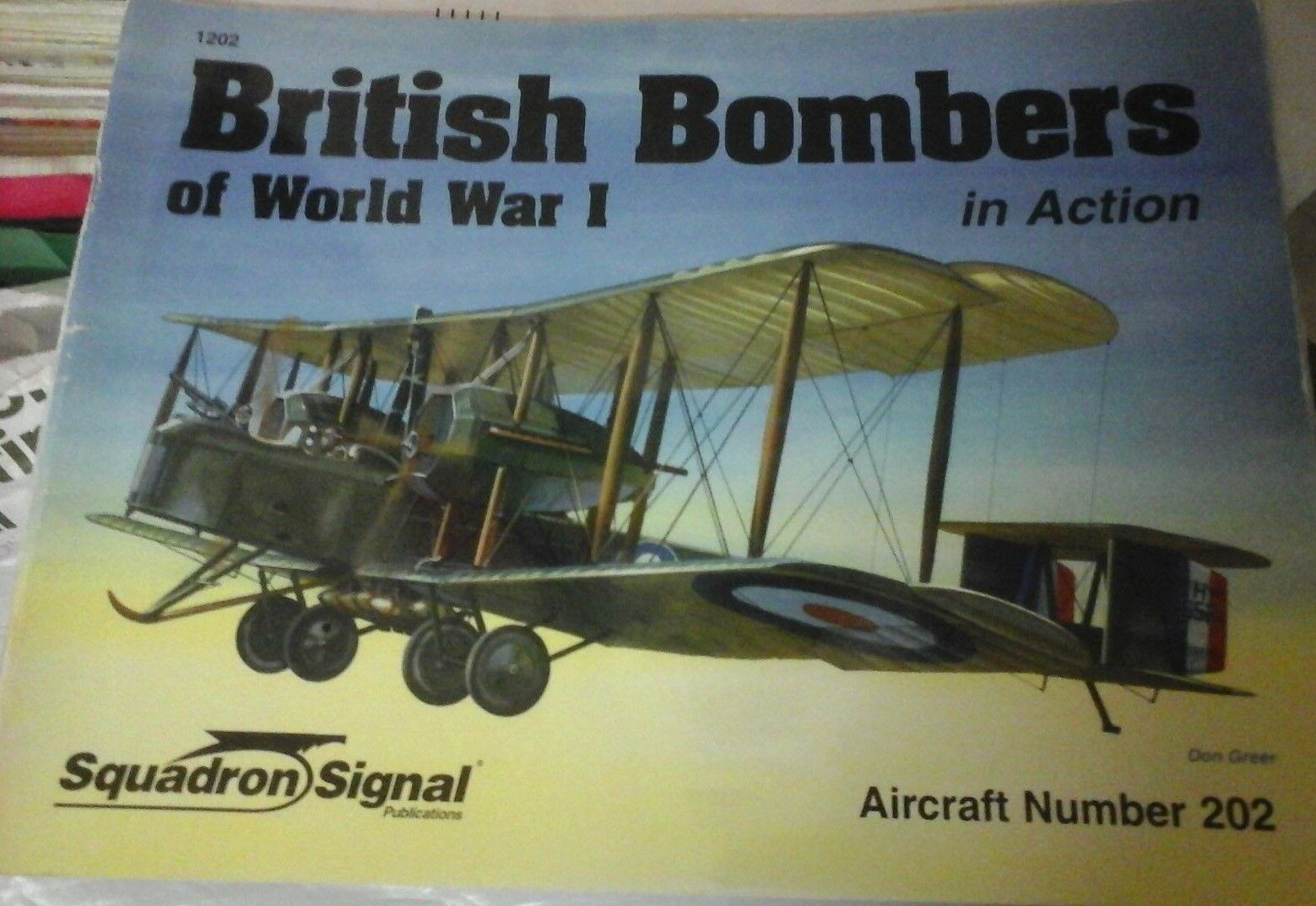BRITISH BOMBERS OF WORLD WAR I -SQUADRON SIGNAL IN ACTION  N.202
