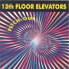 Psych-Out!! by The 13th Floor Elevators (CD, Jul-2005, Aim Records (Australia))