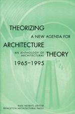 Theorizing a New Agenda for Architecture : An Anthology of Architectural Theory,