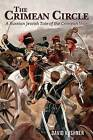 The Crimean Circle: A Russian Jewish Tale of the Crimean War by David Kushner (Paperback / softback, 2012)