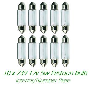 10 X 239 12 V 5 W C5W Haute Qualité Feston De Remplacement Ampoule Intérieur NUMBER PLATE