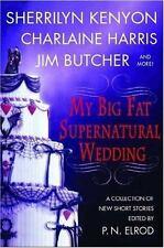 My Big Fat Supernatural Wedding by Jim Butcher, L. A. Banks, P. N. Elrod, Sherrilyn Kenyon and Charlaine Harris (2006, Paperback)
