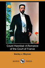 Count Hannibal: A Romance of the Court of France by Stanley J Weyman (Paperback / softback, 2007)