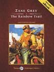 The Rainbow Trail by Zane Grey (CD-Audio, 2009)