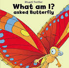 What am I? Asked Butterfly by Stuart Trotter (Paperback, 2008)