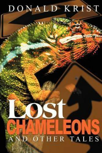 Lost Chameleons and Other Tales by Donald Krist (2000, Paperback)