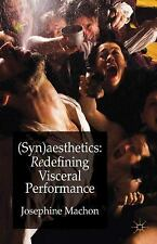 (Syn)Aesthetics : Redefining Visceral Performance by Josephine Machon (2011,...