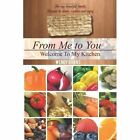 From Me to You: Welcome to My Kitchen by Wendy Burns (Hardback, 2012)