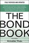 The Bond Book: Everything Investors Need to Know About Treasuries, Municipals, GNMAs, Corporates, Zeros, Bond Funds, Money Market Funds, and More by Annette Thau (Hardback, 2010)