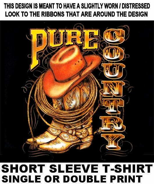 Pure Country A Way Of Life Cowboy Cowgirl Western Hat Boots Wrangler