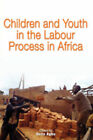 Children and Youth in the Labour Process in Africa by CODESRIA (Paperback, 2009)