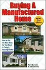 Buying a Manufactured Home: How to Get the Most Bang for Your Buck in Today's Housing Market by Kevin Burnside, Robert Bentley (Paperback / softback, 2008)