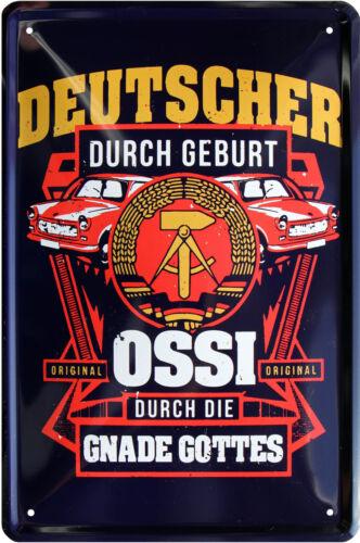 Ossi durch die Gnade Gottes DDR Nostalgie Blechschild 20x30 cm Schild 907
