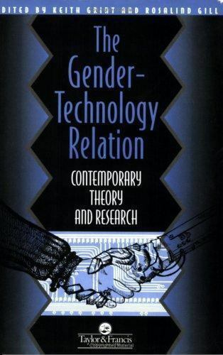 The Gender-Technology Relation : Contemporary Theory and Research: an...