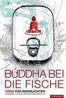 Buddha bei die Fische von Martina Grigoleit und Anke Lütjens (2013, Gebundene Ausgabe)