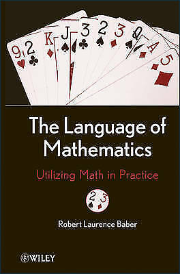The Language of Mathematics. Utilizing Math in Practice by Baber, Robert L. (Har