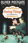 Seeing Things: An Autobiography by Oliver Postgate (Hardback, 2000)