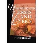 Unsophisticated Verses and Lyrics by Filton Hebbard (Paperback / softback, 2002)