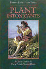 Plant Intoxicants: Classic Text on the Use of Mind-Altering Plants by Ernst von Bibra (Paperback, 1995)