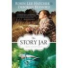 The Story Jar by Deborah Bedford, Robin Lee Hatcher (Paperback, 2011)
