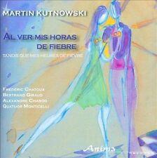 MARTIN KUTNOWSKI: AL VER MIS HORAS DE FIEBRE NEW CD