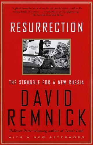 Resurrection: The Struggle for a New Russia by Remnick, David